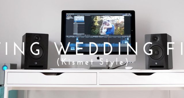 How to Edit The Best Wedding Films: Our 7 Essential Steps